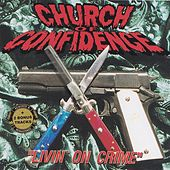 Livin` On Crime by Church Of Confidence
