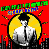 Play & Download Secret Agent by Edwin Astley | Napster