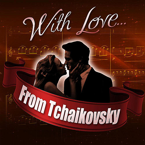 Play & Download With Love... From Tchaikovsky by London Philharmonic Orchestra | Napster