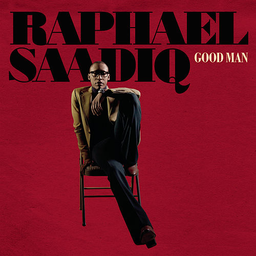 Good Man by Raphael Saadiq