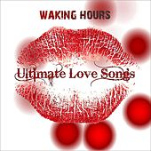 Ultimate Love Songs by The Waking Hours