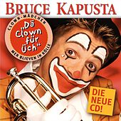 Dä Clown für Üch by Bruce Kapusta