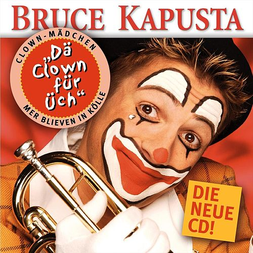 Dä Clown für Üch by Bruce Kapusta