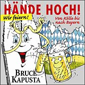 Play & Download Hände Hoch! Wir feiern! by Bruce Kapusta | Napster
