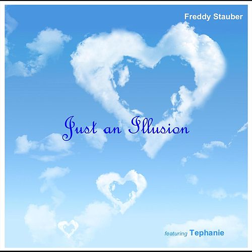 Just an Illusion by Freddy Stauber