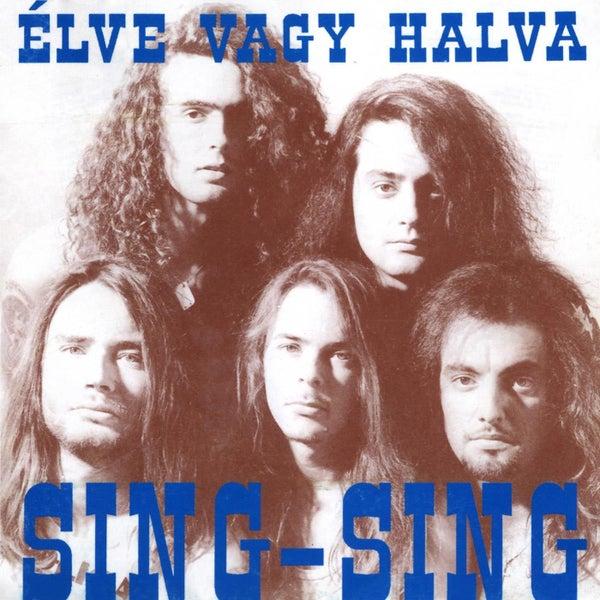 Sing Sing Sing-Sing Élve Vagy Halva