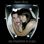 My Boyfriend is a girl by Open Door