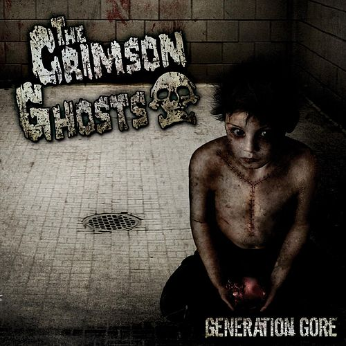 Generation Gore by The Crimson Ghosts