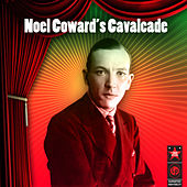 Noel Coward's Cavalcade by Various Artists