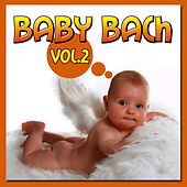 Play & Download Baby Bach   Vol 2 by Johann Sebastian Bach | Napster