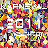 Play & Download Karneval 2011 (Wir Wollen Feiern) by Various Artists | Napster
