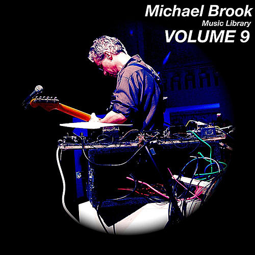 Play & Download Music Library, Vol. 9 by Michael Brook | Napster