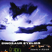 Play & Download Down A River by Dinosaur Eyelids | Napster