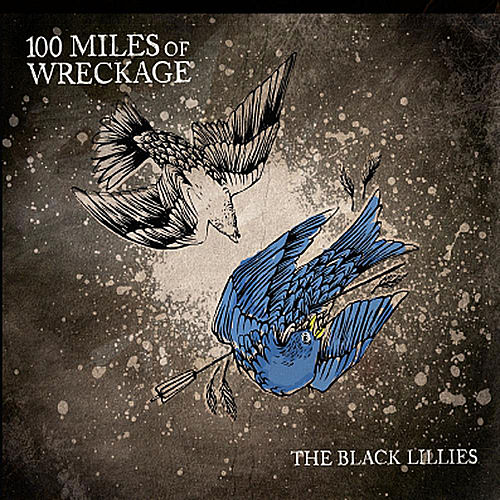 Play & Download 100 Miles of Wreckage by The Black Lillies | Napster