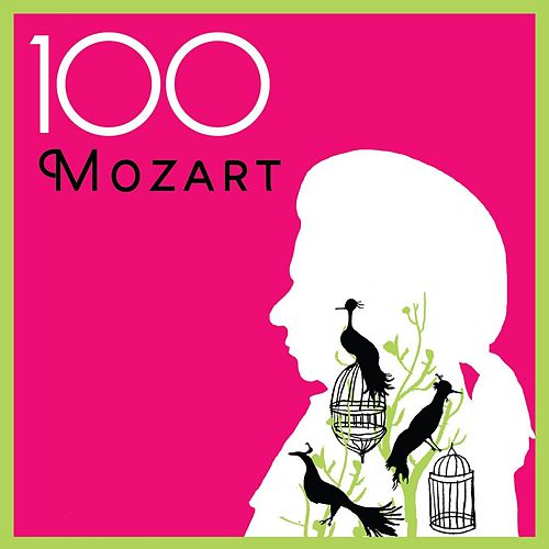 Play & Download 100 Mozart by Various Artists | Napster