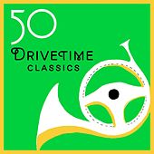 50 Drivetime Classics by Various Artists