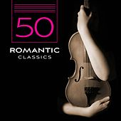 50 Romantic Classics by Various Artists