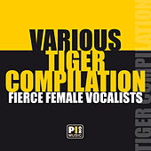 Tiger Compilation - Fierce Female Vocalists by Various Artists
