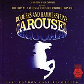 Carousel - 1993 London Cast Recording by Carousel - 1993 London Cast