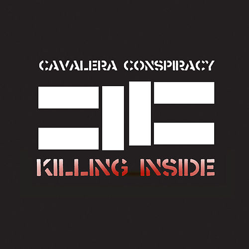Killing Inside by Cavalera Conspiracy
