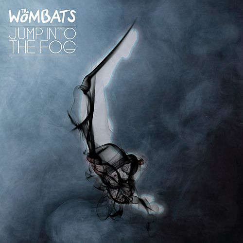 Play & Download Jump Into The Fog by The Wombats | Napster