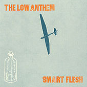 Play & Download Smart Flesh by The Low Anthem | Napster