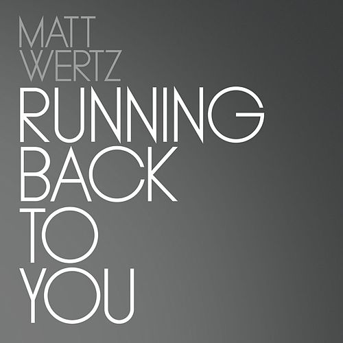 Play & Download Running Back to You by Matt Wertz | Napster