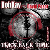 Turn Back Time (Remix Edition) by Robkay