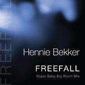 Play & Download Freefall (Vegas Baby Big Room Mix) by Hennie Bekker | Napster