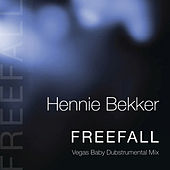 Play & Download Freefall (Vegas Baby Dubstrumental Mix) by Hennie Bekker | Napster
