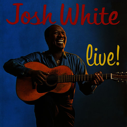 Play & Download Live! by Josh White | Napster