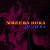 Quisiera by Moneda Dura