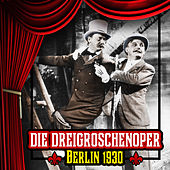 Play & Download Die Dreigroschenoper (The Threepenny Opera) by Various Artists | Napster
