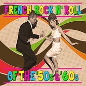 French Rock 'N' Roll Of The '50s & '60s von Various Artists