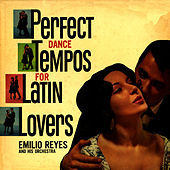 Play & Download Perfect Dance Tempos For Latin Lovers by Emilio Reyes | Napster