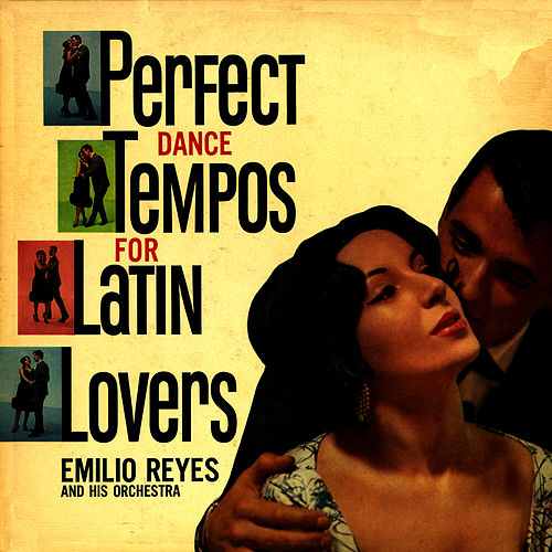 Perfect Dance Tempos For Latin Lovers by Emilio Reyes