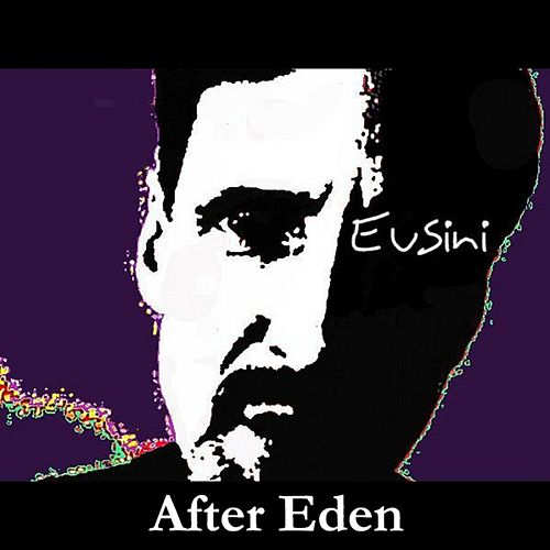Play & Download After Eden by Eusini | Napster