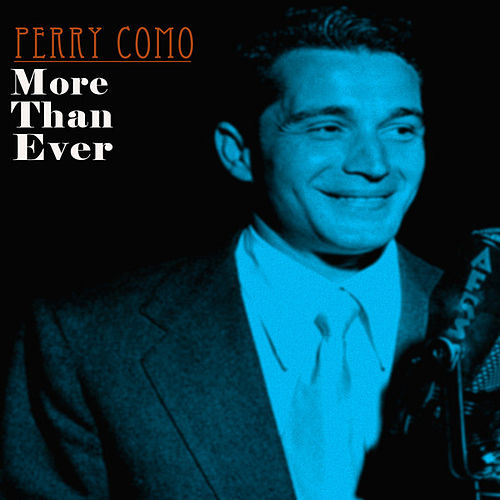 More Than Ever & More Hits by Perry Como
