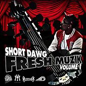 Fresh Muzik Vol. 1 by Short Dawg