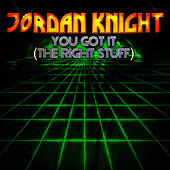 You Got It (The Right Stuff) - EP by Jordan Knight