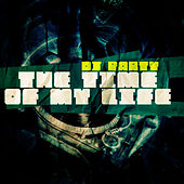The Time Of My Life - Single by DJ Party
