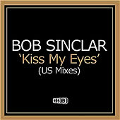 Play & Download Kiss My Eyes by Bob Sinclar | Napster