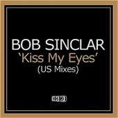 Kiss My Eyes by Bob Sinclar
