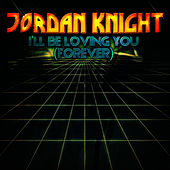 I'll Be Loving You (Forever) - EP by Jordan Knight