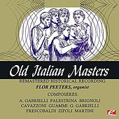 Play & Download Old Italian Masters (Remastered Historical Recording) by Flor Peeters | Napster