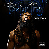 Play & Download Still Troy by Pastor Troy | Napster