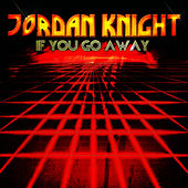 If You Go Away - EP by Jordan Knight