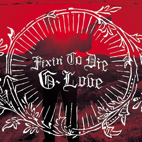 Play & Download Fixin' To Die by G. Love | Napster