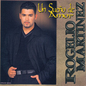 Play & Download Un Sueño De Amor by Rogelio Martinez | Napster