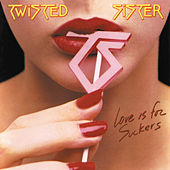 Play & Download Love Is For Suckers by Twisted Sister | Napster